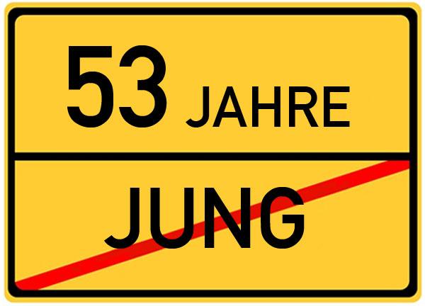 Witziges Schild zum 53. Geburtstag