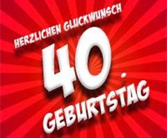 40. Geburtstag Glückwünsche
