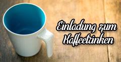 Einladung zum Kaffeetrinken