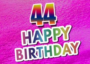 Sprüche und Glückwünsche zum 44. Geburtstag